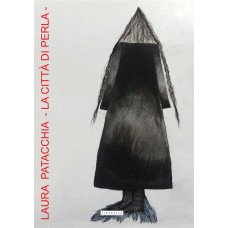 Laura Patacchia - La città di Perla
