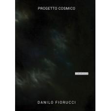 Progetto Cosmico - Danilo Fiorucci